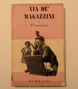 Vasco Pratolini – Via de' Magazzini – Bompiani 1949